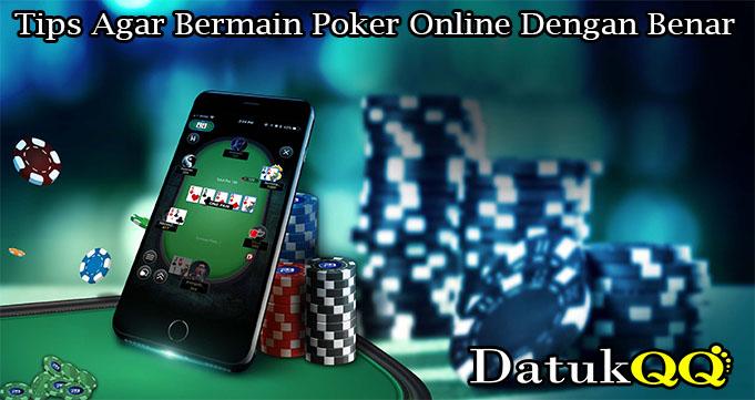 Tips Agar Bermain Poker Online Dengan Benar